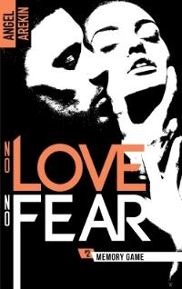 No love, no fear. Volume 2, Memory game