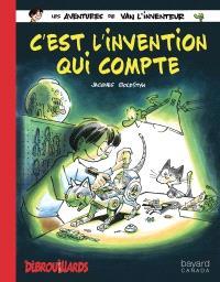 Les aventures de Van l'inventeur. Volume 4, C'est l'invention qui compte