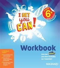 I bet you can ! anglais 6e, cycle 3, A1-A2 : workbook : nouveau programme