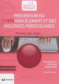 Prévention du cyberharcèlement et des violences périscolaires : prévenir, agir, réagir...