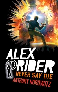 Alex Rider. Volume 11, Never say die