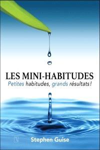 Les mini-habitudes  : petites habitudes, grands résultats!