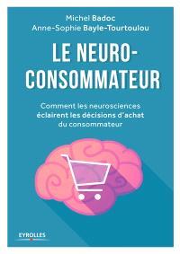 Le neuro-consommateur : comment les neurosciences éclairent les décisions d'achat du consommateur