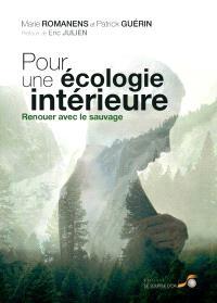 Pour une écologie intérieure : renouer avec le sauvage