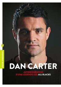 Dan Carter : autobiographie d'une légende des All Blacks