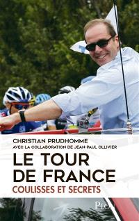 Le Tour de France : coulisses et secrets