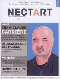 Nectart : culture, société, idées, numérique. n° 5, Jean-Claude Carrière : de Luis Bunuel à Peter Brook, de Jean-Luc Godard à Umberto Eco, la traversée d'un siècle d'art