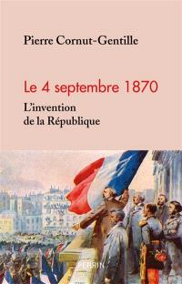 Le 4 septembre 1870 : l'invention de la République