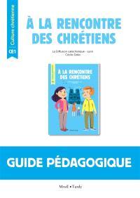 A la rencontre des chrétiens : guide pédagogique CE1