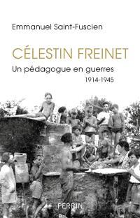 Célestin Freinet : un pédagogue en guerres : 1914-1945