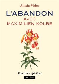 L'abandon avec Maximilien Kolbe