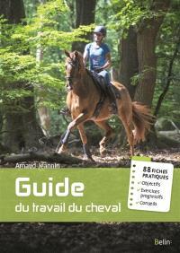 Guide du travail du cheval : 88 fiches pratiques
