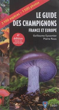 Le guide des champignons : France et Europe : 3.100 espèces, 1.500 photos