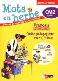 Mots en herbe, français CM2, cycle 3 : livre du maître avec CD-ROM : programmes 2016