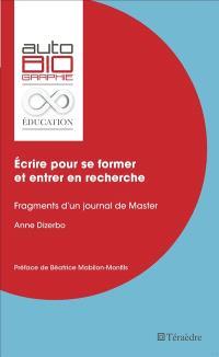 Ecrire pour se former et entrer en recherche : fragments d'un journal de master