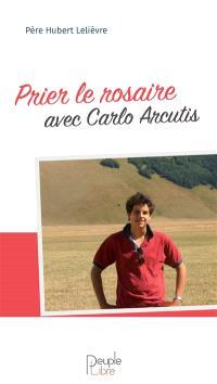 Prier le rosaire avec Carlo Arcutis