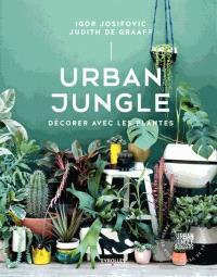 Urban jungle : décorer avec les plantes