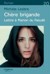 Chère brigande : lettre à Marion du Faouët