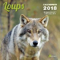 Loups : calendrier 2018 : de septembre 2017 à décembre 2018