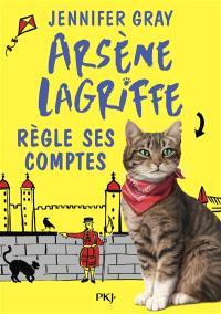 Arsène Lagriffe. Volume 2, Arsène Lagriffe règle ses comptes