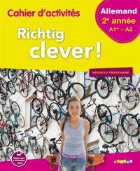 Richtig clever ! allemand 2e année, A1+-A2 : cahier d'activités : nouveau programme