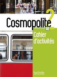 Cosmopolite, méthode de français, A2 : cahier d'activités