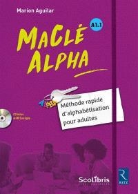 Ma clé Alpha, A1.1 : méthode rapide d'alphabétisation pour adultes