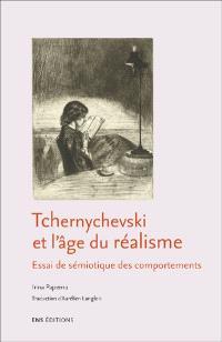 Tchernychevski et l'âge du réalisme : essai de sémiotique des comportements