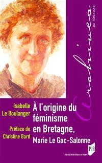 A l'origine du féminisme en Bretagne, Marie Le Gac-Salonne : 1878-1974