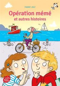 Opération mémé : et autres histoires
