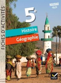 Histoire géographie 5e : fiches d'activités : nouveaux programmes 2016