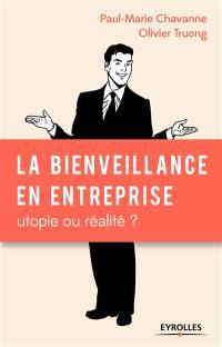 La bienveillance en entreprise : utopie ou réalité ?
