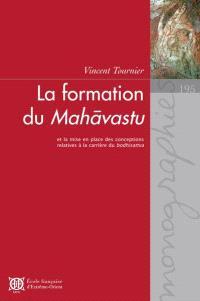 La formation du Mahavastu et la mise en place des conceptions relatives à la carrière du bodhisattva