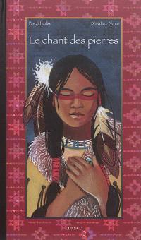 Le chant des pierres : une légende sioux