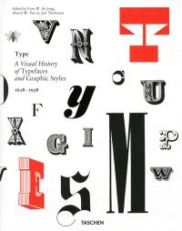 Type : a visual history of typefaces and graphic styles : 1628-1938