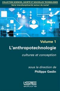 L'anthropotechnologie : cultures et conception