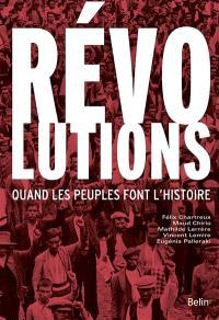 Révolutions : quand les peuples font l'histoire