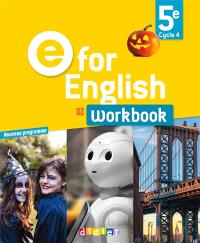 E for English 5e, cycle 4, A2 : workbook : nouveau programme
