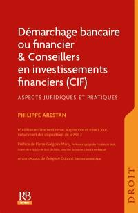 Démarchage bancaire ou financier & conseillers en investissements financiers (CIF) : aspects juridiques et pratiques