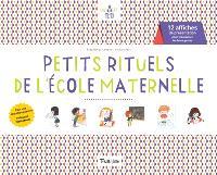Petits rituels de l'école maternelle : 12 affiches de présentation pour mémoriser les bons gestes