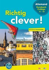 Richtig clever ! allemand Kursbuch collège, A1-B1 : nouveau programme