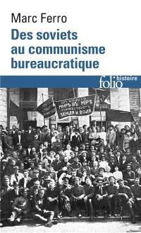 Des soviets au communisme bureaucratique : les mécanismes d'une subversion