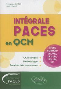 Intégrale Paces en QCM : tronc commun : UE1, UE2, UE3, UE4, UE5, UE6, UE7