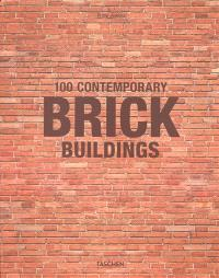 100 contemporary brick buildings = 100 zeitgenössische Bauten aus Backstein = 100 bâtiments contemporains en brique