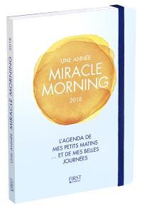 Une année miracle morning 2018 : l'agenda de mes petits matins... et de mes belles journées