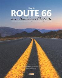 Sur la route 66 : avec Dominique Chapatte
