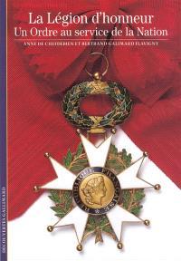 La Légion d'honneur : un ordre au service de la nation