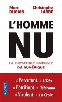 L'homme nu : la dictature invisible du numérique