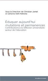 Eduquer aujourd'hui, mutations et permanences : contributions à la réflexion universitaire autour de l'éducation : actes du 28e colloque de l'Acise, Université catholique de l'Ouest, Angers, 2017