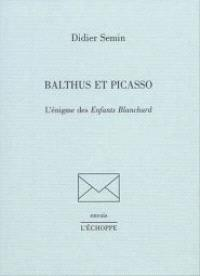 Balthus et Picasso : l'énigme des Enfants Blanchard